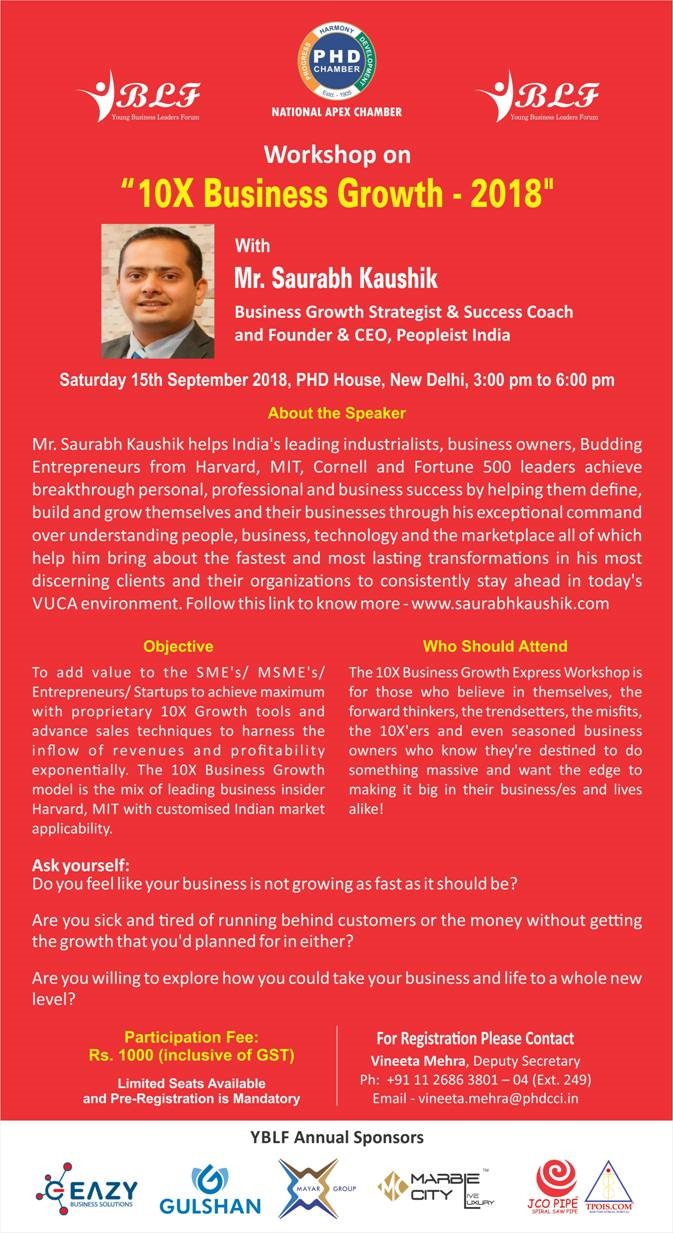 "Workshop on ""10X Business Growth-2018"" with Mr. Saurabh Kaushik, India's Premier Business Growth Coach"